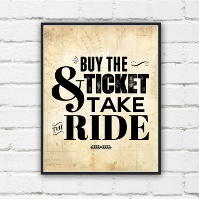 Buy the Ticket & Take the Ride Map Print