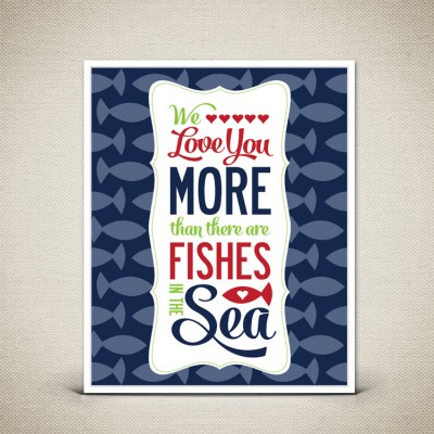 Nautical Nursery Decor - We Love You More than there are Fishes in the Sea - Kid's room Art Print