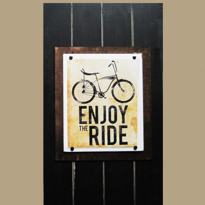 enjoy the ride wooden plank