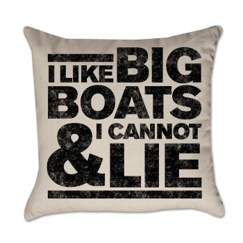 I Like Big Boats & I Cannot Lie Pillow Cover