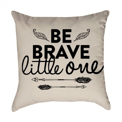 Be Brave Little One Pillow Cover