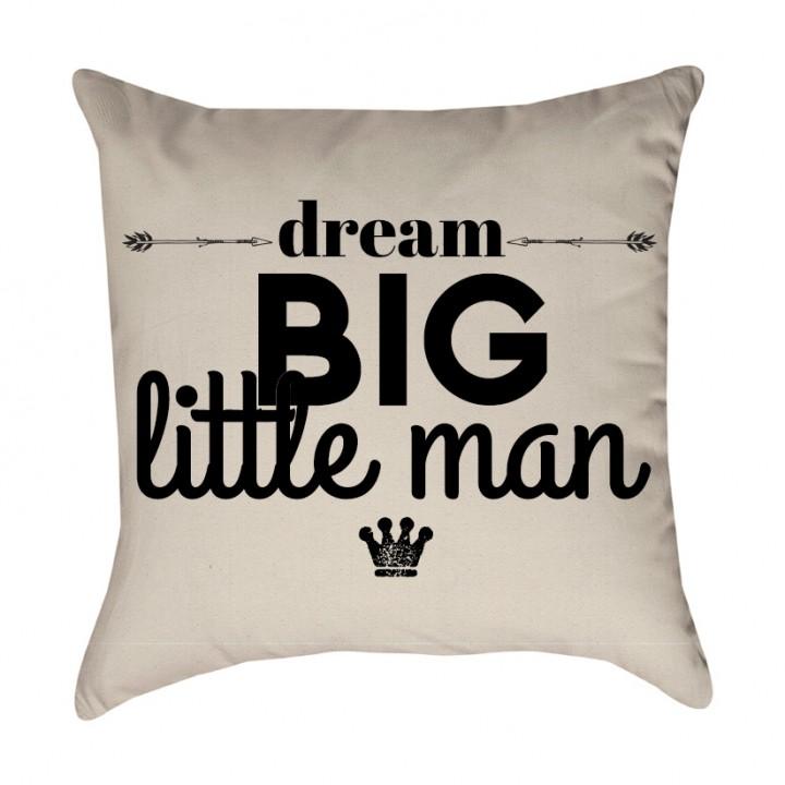 Dream Big Little Man Pillow Cover