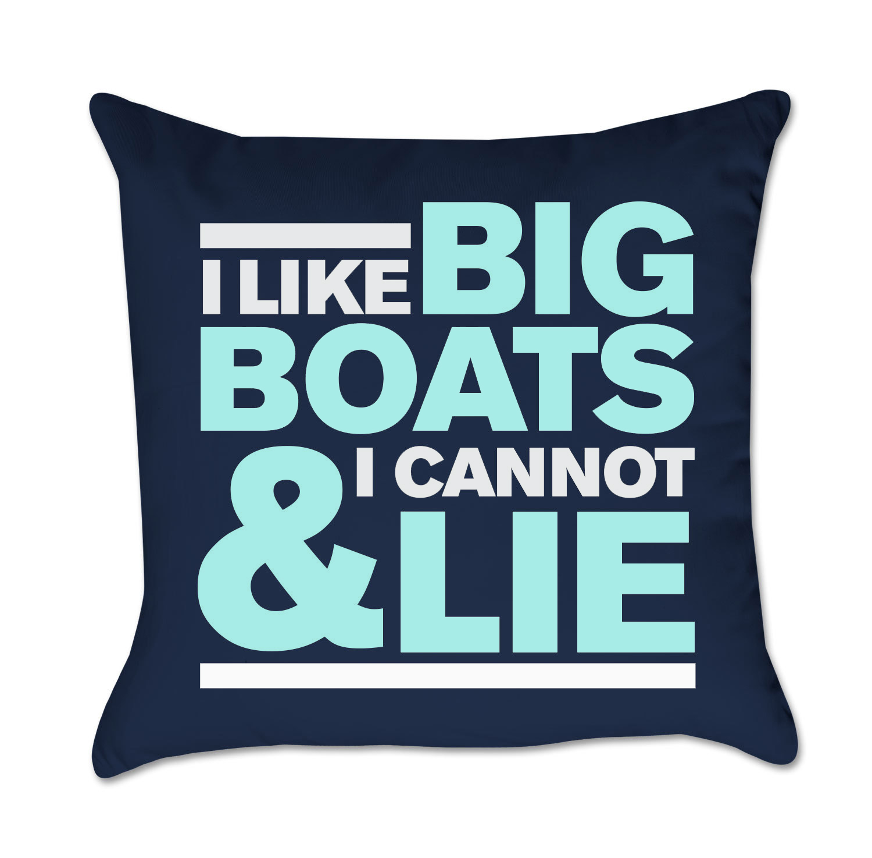 Elegant I Like Big Boats U0026 I Cannot Lie Outdoor Pillow