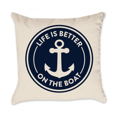 Life is Better on the Boat Pillow Cover
